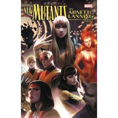 New Mutants By Abnett & Lanning: The Complete Collection Vol. 1