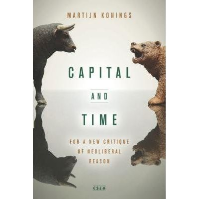Capital And Time - For A New Critique Of Neoliberal Reason