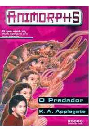 O Predador - Animorphs - Applegate,K.A. | Hoshan.org