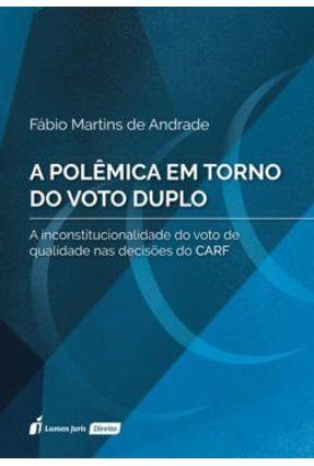 A Polêmica Em Torno do Voto Duplo - 2017 - Andrade,Fábio Martins de   Hoshan.org