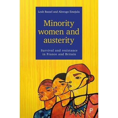 The Minority Women And Austerity - Survival And Resistance In France And Britain
