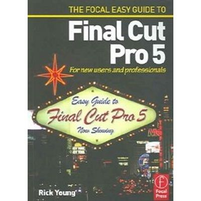 Focal Easy Guide To Final Cut Pro 5