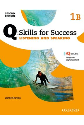 Q Skills For Success -  Level 1 -  Listening & Speaking Split Student Book B With IQ Online - Oxford Oxford   Nisrs.org