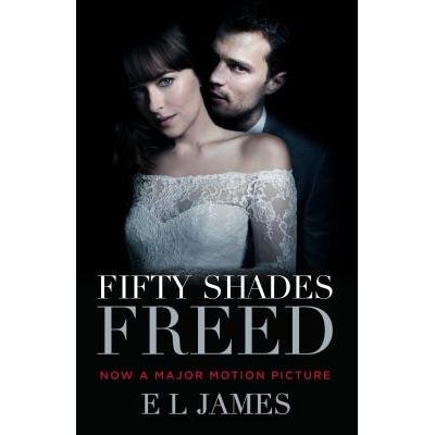Fifty Shades Freed - Book 3 Of The Fifty Shades Trilogy - Movie Tie-In