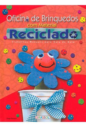 Oficina de Brinquedos Com Material Reciclado - Nova Ortografia - Ronzoni,Diego | Hoshan.org