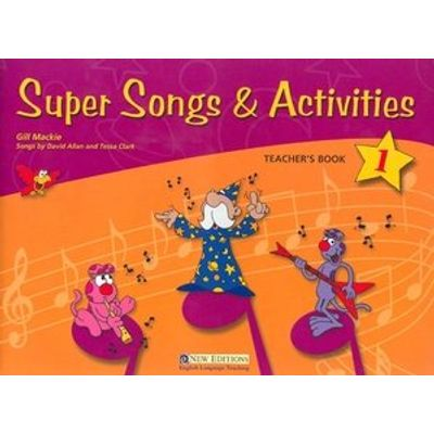 Super Songs & Activities 1 - Teacher Guide