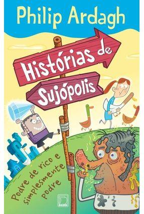 Histórias de Sujópolis - Podre de Rico e Simplesmente Podre - Nova Ortografia - Ardagh,Philip pdf epub