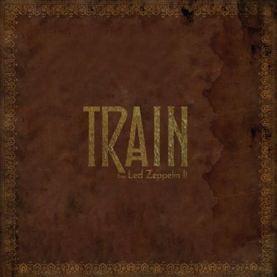 Train -  Does LED Zeppelin II