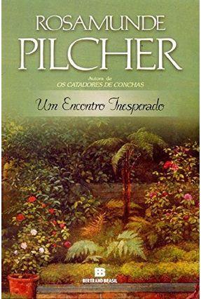 Um Encontro Inesperado - Pilcher,Rosamunde   Hoshan.org