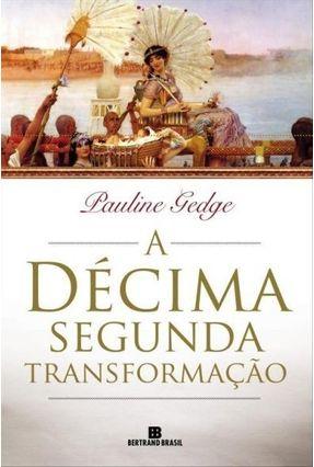 A Décima Segunda Transformação - Gedge,Pauline | Hoshan.org