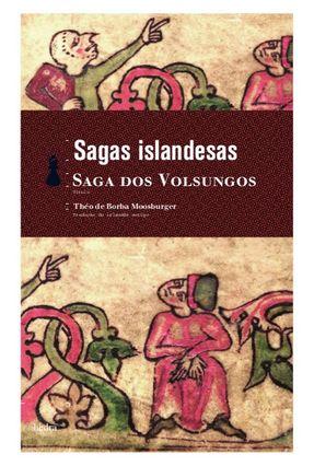 Saga dos Volsungos - Livro de Bolso - Moosburger,Theo de Borba | Hoshan.org