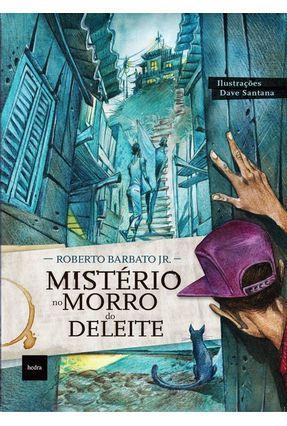 Mistério No Morro Do Deleite - Roberto Barbato Jr. | Hoshan.org