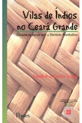 Vilas de Índios no Ceará Grande - Silva,Isabelle Braz Peixoto pdf epub