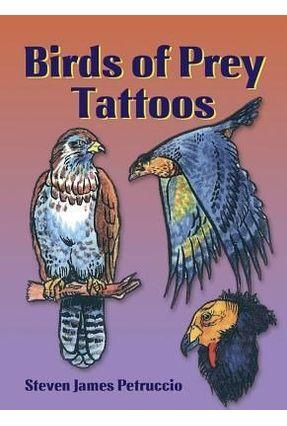 Birds Of Prey Tattoos - Petruccio,Steven James   Tagrny.org