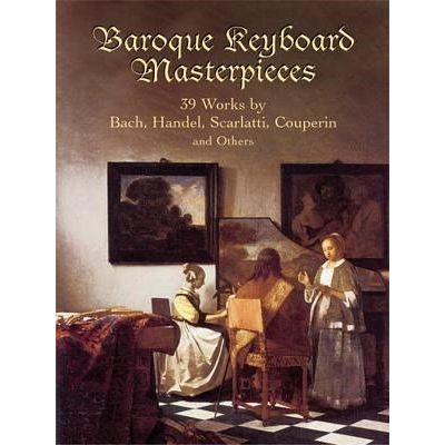 Baroque Keyboard Masterpieces - 39 Works By Bach, Handel, Scarlatti, Couperin And Others