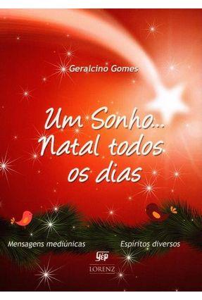 Um Sonho... de Natal Todos Os Dias - Gomes,Geralcino | Tagrny.org