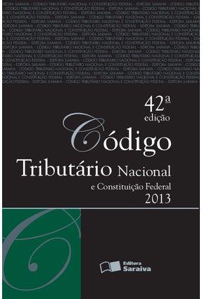 Usado - Código Tributário Nacional e Constituição Federal - Tradicional - 42ª Ed. 2013