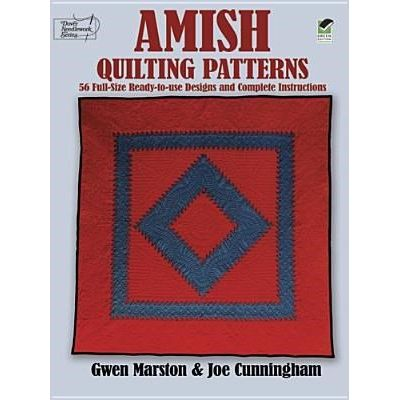 Amish Quilting Patterns - 56 Full-Size Ready-To-Use Designs And Complete Instructions