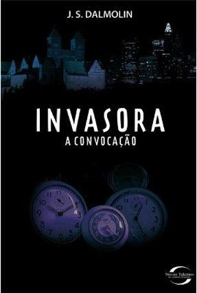A Invasora - Convocação - Dalmolin,J.s | Hoshan.org