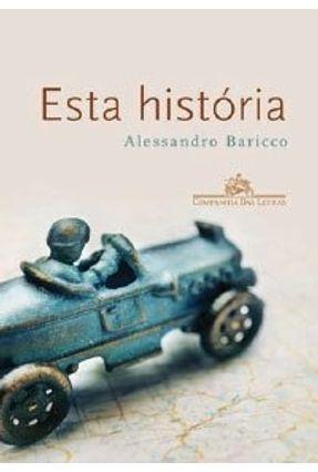 Esta História - Baricco ,Alessandro   Hoshan.org