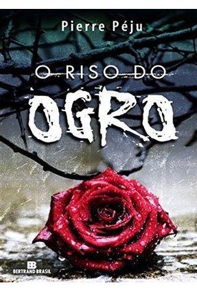O Riso do Ogro - Peju,Pierre pdf epub