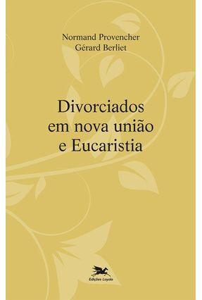 Divorciados Em Nova União e Eucaristia - Berliet,Gérard Provencher,Normand   Nisrs.org