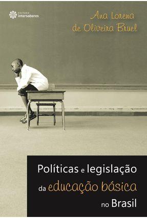 Políticas E Legislação Da Educação Básica No Brasil - Bruel,Ana Lorena De Oliveira   Hoshan.org