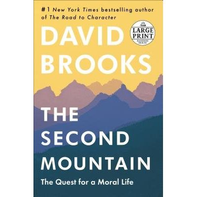 The Second Mountain - The Quest For A Moral Life - Large Print