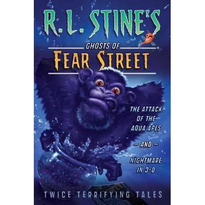 R.L. Stine's Ghosts Of Fear Street (Paperback) - The Attack Of The Aqua Apes And Nightmare In 3-D - Twice Terrifying Tal