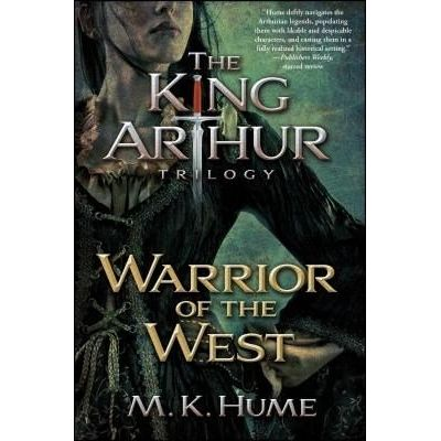 King Arthur Trilogy - 02 - Warrior Of The West