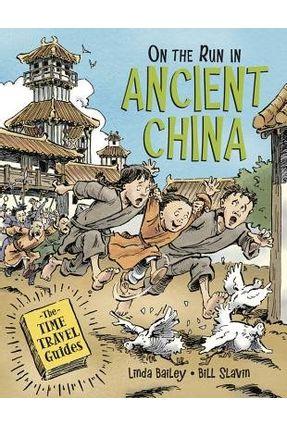On The Run In Ancient China - Bailey,Linda Slavin,Bill pdf epub