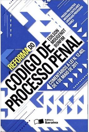 Reforma do Código de Processo Penal - Bonfim,Edilson Mougenot   Hoshan.org