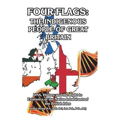 Four Flags - The Indigenous People Of Great Britain