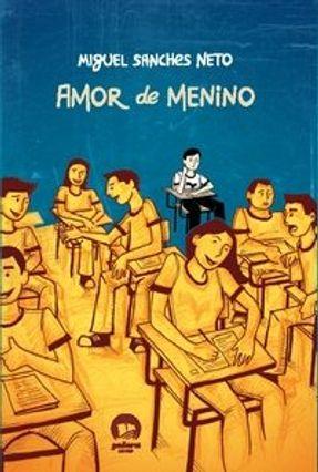 Amor de Menino - Galera - Sanches Neto,Miguel | Hoshan.org