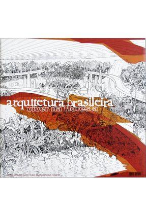 Arquitetura Brasileira - Viver Na Floresta - Ed. Bilíngue - Guerra,Abilio   Hoshan.org