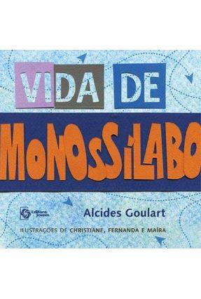 Vida de Monossílabo - Goulart,Alcides pdf epub