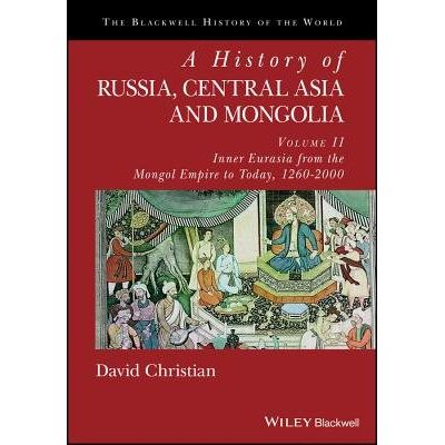 A History Of Russia, Central Asia And Mongolia, Volume II - Inner Eurasia From The Mongol Empire To Today, 1260 - 2000