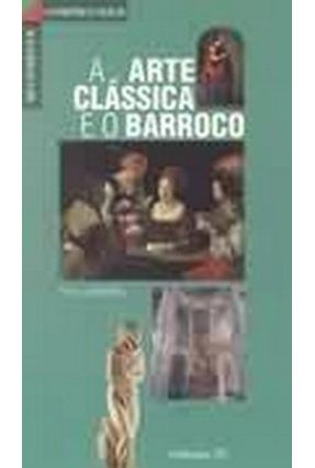 A Arte Clássica e o Barroco - Cabanne,Pierre | Hoshan.org