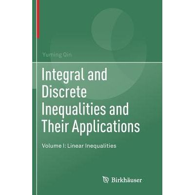 Integral And Discrete Inequalities And Their Applications - Volume I: Linear Inequalities