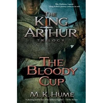 King Arthur Trilogy - 03 - The Bloody Cup