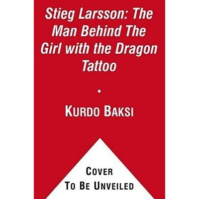 Stieg Larsson - The Man Behind The Girl With The Dragon Tattoo