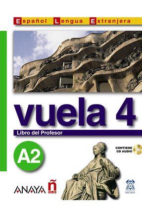 Vuela 4 Libro Del Profesor A2 - Canales,Ana Blanco Álvarez Martínez ,M.ª Ángeles Torrens Álvarez,M.ª Jesús   Tagrny.org