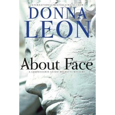 About Face - A Commissario Guido Brunetti Mystery