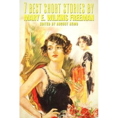 7 best short stories by Mary E. Wilkins Freeman