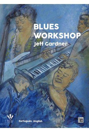 Blues Workshop - Edição Bilíngue - Gardner,Jeff | Hoshan.org