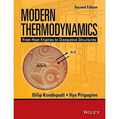 Modern Thermodynamics From Heat Engines To Dissipative Structures, 2nd Edition