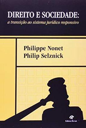 Direito e Sociedade: A Transição Ao Sistema Jurídico Responsivo - Nonet,Philippe pdf epub