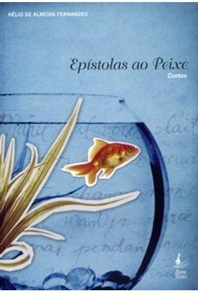 Epístolas ao Peixe - Fernandes,Helio de Almeida | Hoshan.org