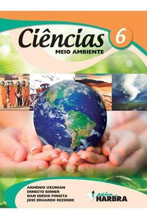 Ciências - Meio Ambiente - 6º Ano - Uzunian,Armênio | Tagrny.org