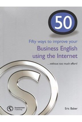 Fifty Ways To Improve Your Business English Using The Internet - Baber,Eric | Nisrs.org